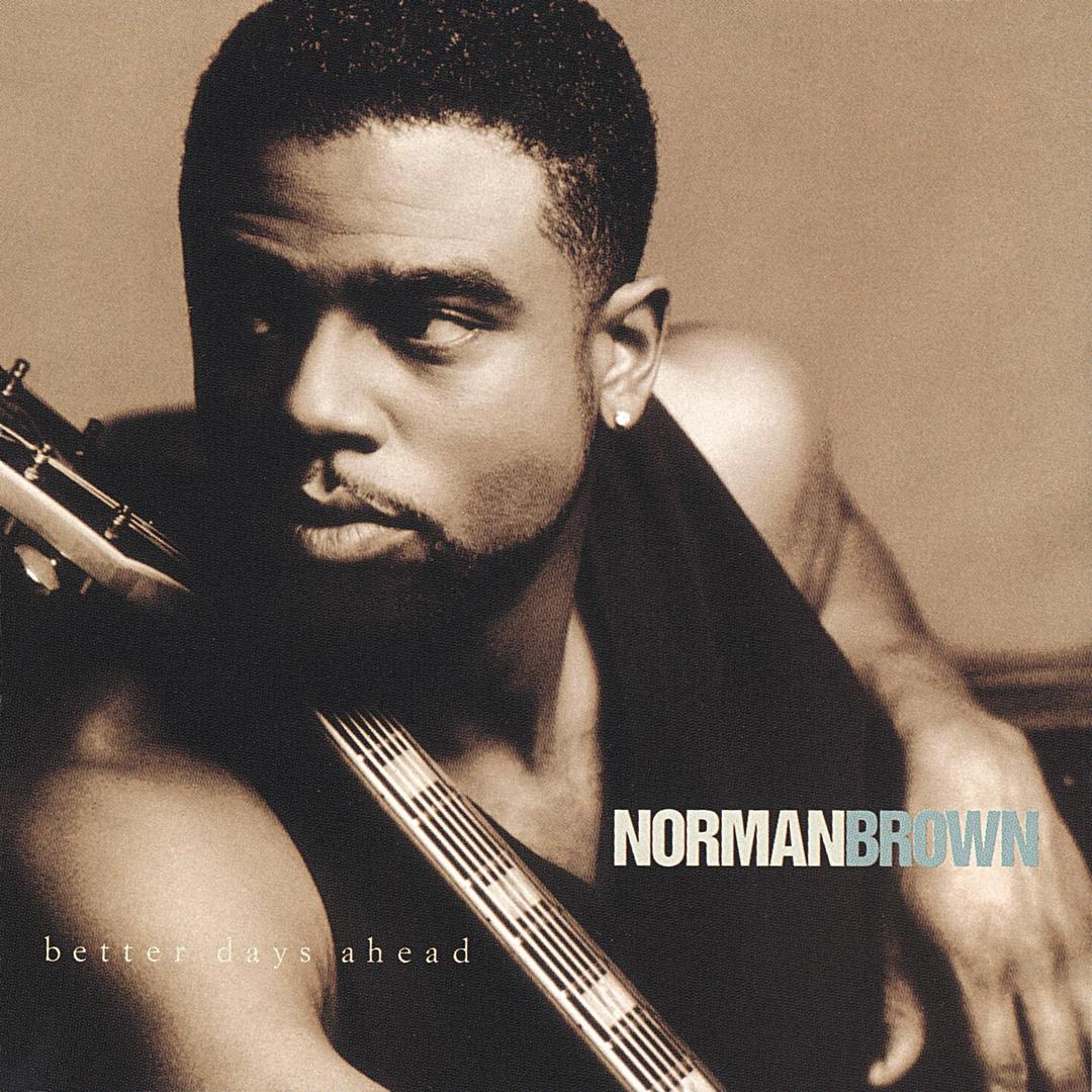 CD Norman Brown ‎– Better Days Ahead