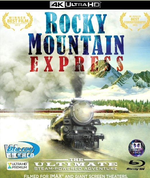 4KUHD-058.Rocky Mountain Express 2011 4K-66G (TRUE- HD 7.1 DOLBY ATMOS)