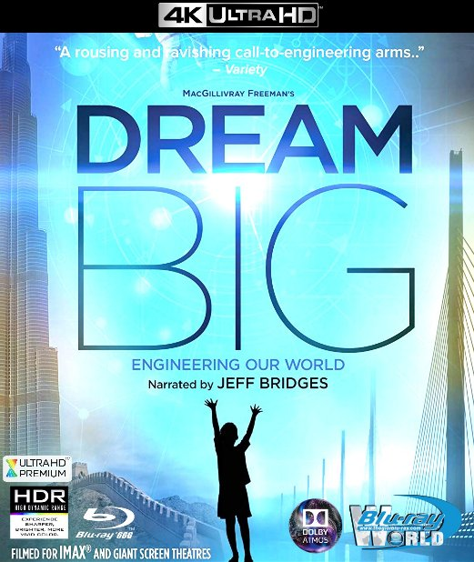 4KUHD-266. Dream Big Engineering Our World 4K-66G (TRUE- HD 7.1 DOLBY ATMOS)