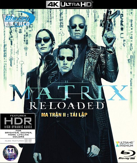 4KUHD-319. The Matrix Reloaded 2003 - Ma Trận 2 : Tái Lập 4K-66G (TRUE- HD 7.1 DOLBY ATMOS)
