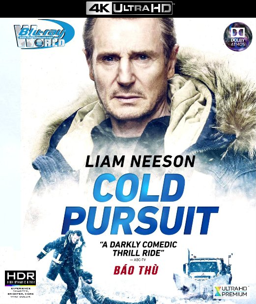 4KUHD-406. Cold Pursuit 2019 - Báo Thù 4K-66G (TRUE- HD 7.1 DOLBY ATMOS)