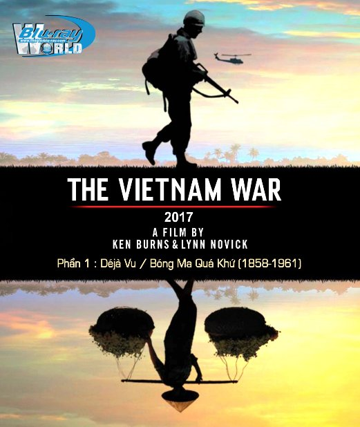 B3219.THE VIETNAM WAR (2017) PART 1 - Déjà Vu / Bóng Ma Quá Khứ (1858-1961) 2D25G (DTS-HD MA 5.1)