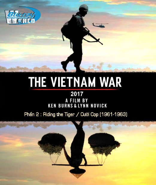 B3220.THE VIETNAM WAR (2017) PART 2 - Riding the Tiger / Cưỡi Cọp (1961-1963) 2D25G (DTS-HD MA 5.1)