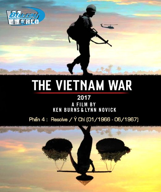 B3222.THE VIETNAM WAR (2017) PART 4 - Resolve / Ý Chí (January 1966-June 1967) 2D25G (DTS-HD MA 5.1)