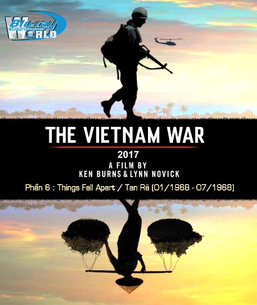 B3224.THE VIETNAM WAR (2017) PART 6 - Things Fall Apart / Tan Rã (January 1968-July 1968) 2D25G (DTS-HD MA 5.1)