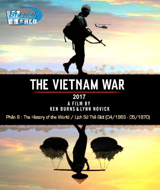B3226.THE VIETNAM WAR (2017) PART 8 - The History of the World / Lịch Sử Thế Giới (April 1969-May 1970) 2D25G (DTS-HD MA 5.1)