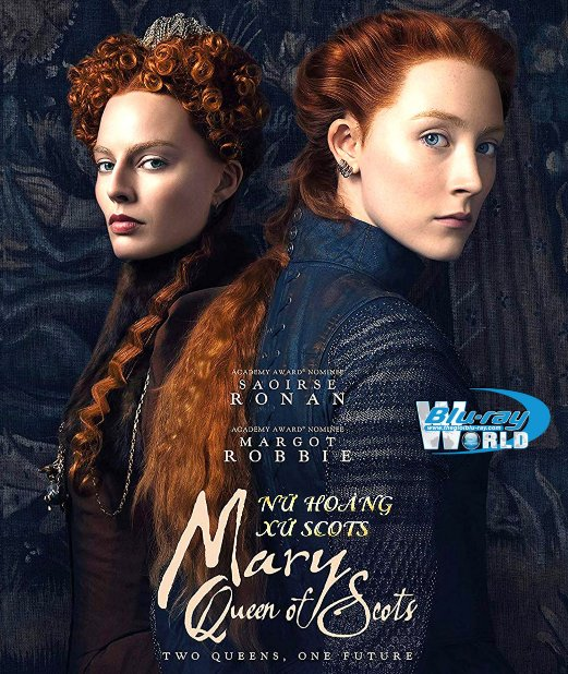 F1597. Mary Queen Of Scots 2018 - Nữ Hoàng Xứ Scotland 2D50G (TRUE- HD 7.1 DOLBY ATMOS) OSCAR 91