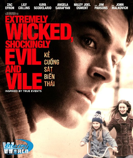 B4100. Extremely Wicked Shockingly Evil and Vile 2019 - Kẻ Cuồng Sát Biến Thái 2D25G (DTS-HD MA 5.1)
