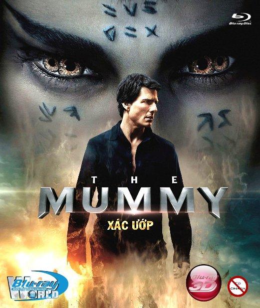 D340.THE MUMMY 2017  - XÁC ƯỚP 3D25G (TRUE - HD 7.1 DOLBY ATMOS)