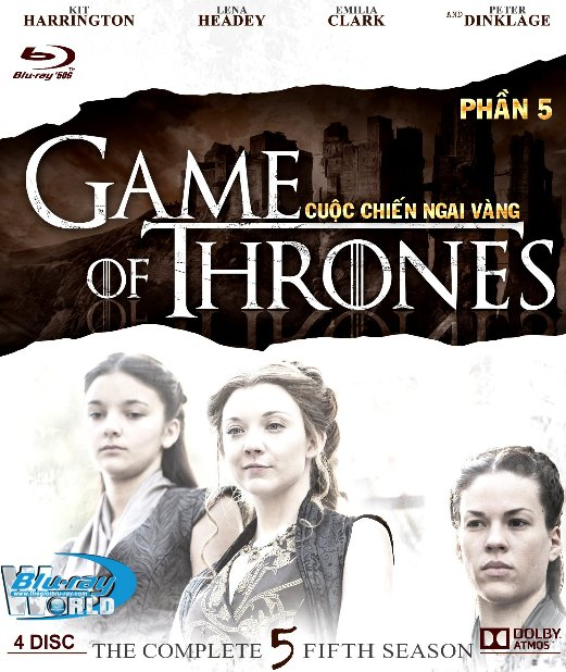 F1234.Game of Thrones Season 5 - Cuộc Chiến Ngai Vàng 5 2D50G - 4DISC (TRUE - HD 7.1 DOLBY ATMOS)