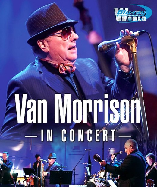 M1809.Van Morrison - IN CONCERT BBC Radio Theatre 2016 AND Up On Cyprus Avenue 2016 (25G)