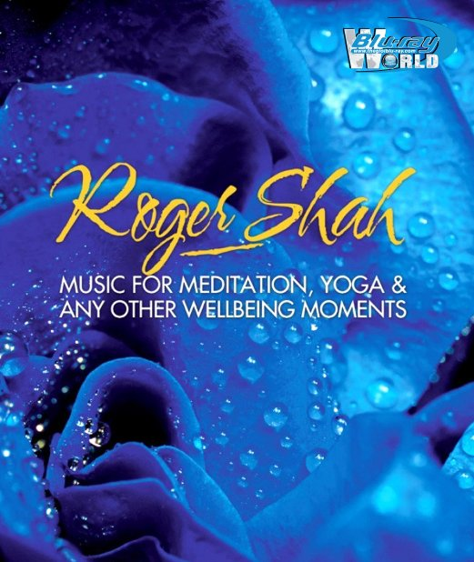 M1890.Roger Shah - Music For Meditation, Yoga & Any Other Wellbeing Moments 2016 (25G)