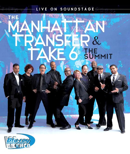 M1912.The Manhattan Transfer & Take 6 The Summit Live On Soundstage 2018 (25G)