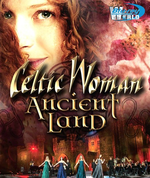 M1918.Celtic Woman - Ancient Land - Live from Johnstown Castle 2019 (25G)