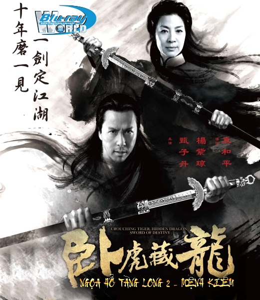B2468. Crouching Tiger 2 - NGỌA HỔ TÀNG LONG 2 - 2D25G (DTS-HD MẠ 5.1) CHINA VERSION