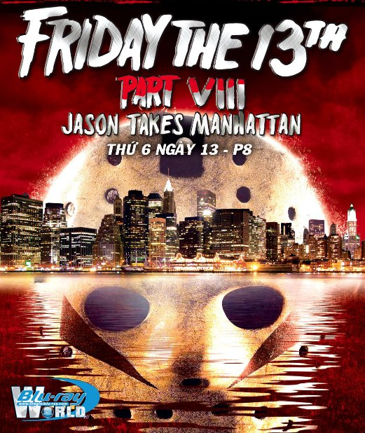 B2619. Friday the 13th Part 8 : Jason Takes Manhattan - Thứ 6 Ngày 13 P8 : Jason Tới Manhattan 2D25G (DTS-HD MA 5.1)