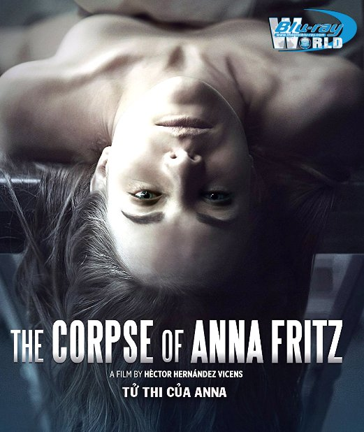 B3014.The Corpse of Anna Fritz 2017 - TỬ THI CỦA ANNA 2D25G (DTS-HD MA 5.1)