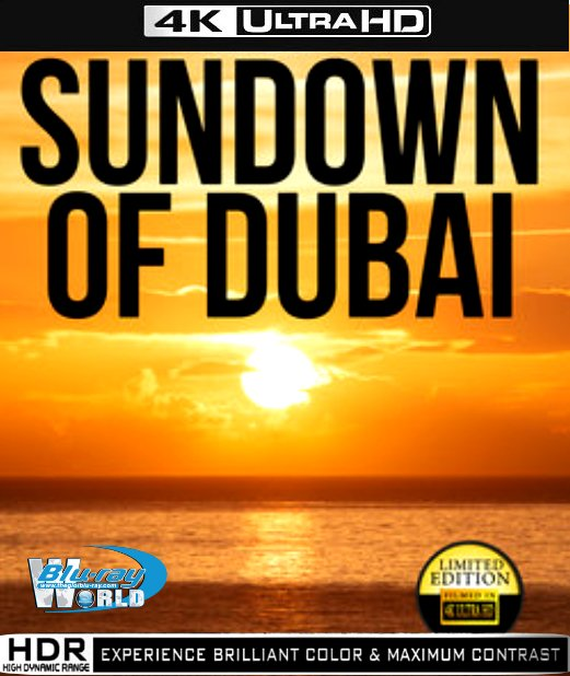 UHD025.Sundown of Dubai 2013 2160p (30G)
