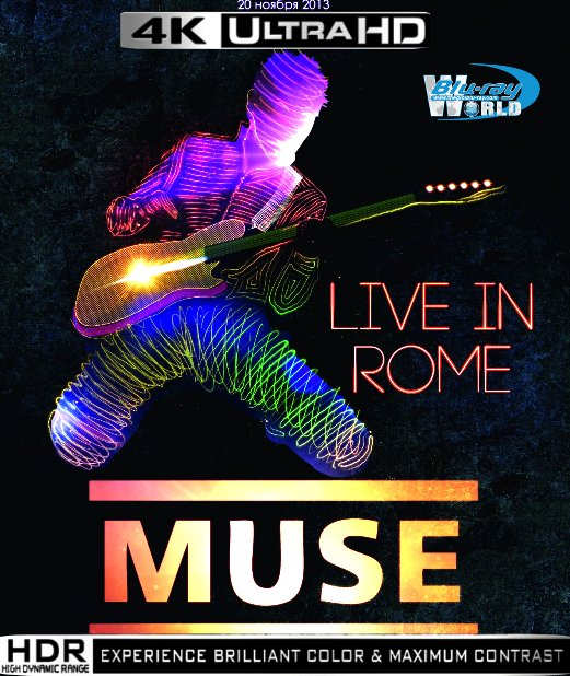UHD031.Muse  Live At Rome Olympic Stadium 2013 2160p (25G)