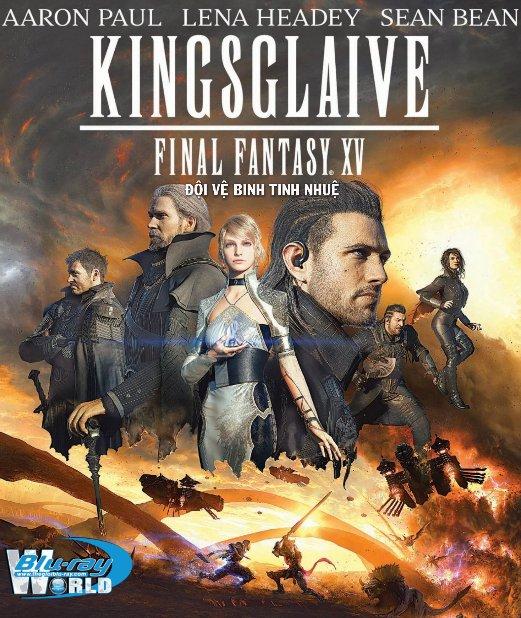 B2701. Kingsglaive Final Fantasy XV 2016 - Đội Vệ Binh Tinh Nhuệ 2D25G (DTS-HD MA 5.1)
