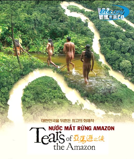 B3263.Tears in the Amazon NƯỚC MẮT AMAZON 2D25G (DTS-HD MA 5.1)