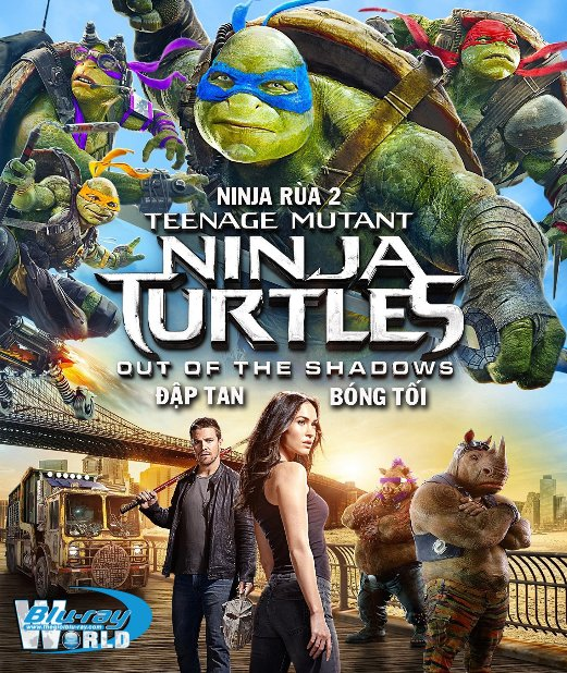 B2690.Teenage Mutant Ninja Turtles: Out of the Shadows 2016 - Ninja Rùa 2: Đập Tan Bóng Tối 2D25G (TRUE- HD 7.1 DOLBY ATMOS)
