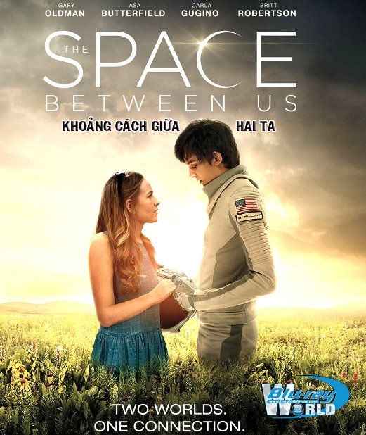 B2987.THE SPACE BETWEEN US 2017 - KHOẢNG CÁCH GIỮA HAI TA (DTS - HD MA 7.1)